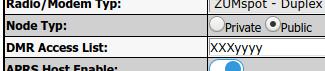 Wenn Sie Knotentyp = Öffentlich und DMR verwenden, wird eine zusätzliche Option angezeigt: ☆ DMR-Zugriffsliste - Sie können eine durch Kommas getrennte Liste der DMR-IDs erstellen, die Zugriff auf den Hotspot haben sollen. Wenn Sie dieses Feld leer lassen, wird eine gelb hervorgehobene Warnung angezeigt